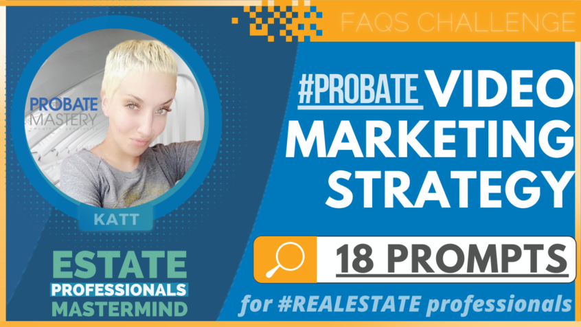 Preview for 18 Prompts to Jumpstart your probate video marketing: Guide