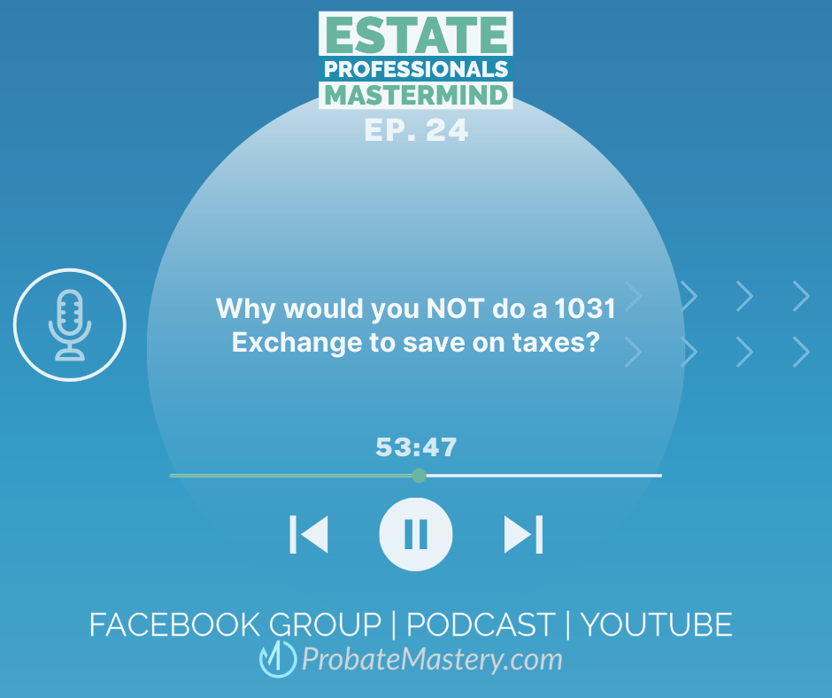 Why would you not do a 1031 Exchange to save on taxes?